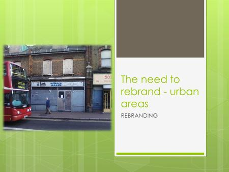 The need to rebrand - urban areas
