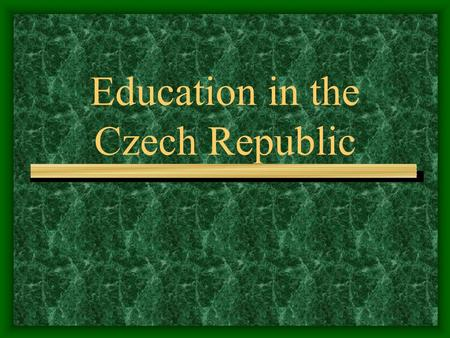 Education in the Czech Republic. Czech Republic  The Czech Republic is a country in Central Europe that borders Poland to the North, Germany to the northwest.