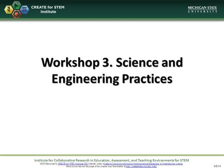 Institute for Collaborative Research in Education, Assessment, and Teaching Environments for STEM NGSS Resources by CREATE for STEM Institute MSU licensed.