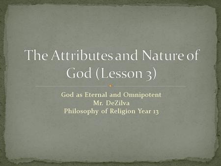 The Attributes of God (Lesson 5 & 6) - ppt video online download