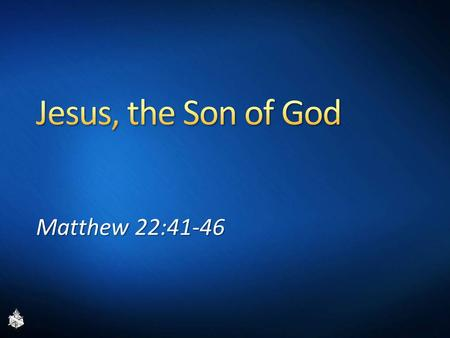 "Matthew 22:41-46. ""Son of"" – Sameness, Shared trait Sons of thunder: Explosive, Mark 3:17 Son of peace: Peaceful, Luke 10:6 Son of God: Jesus' nature."