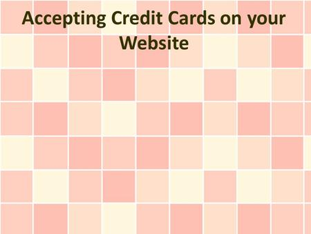 Accepting Credit Cards on your Website. If you are building an online shop, you will need to address the question of taking payments for orders. You can,