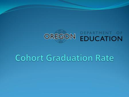 How Does Oregon Report Graduation Rates? Cohort Graduation Rate This year's release reports on graduation rates for students who first entered high school.