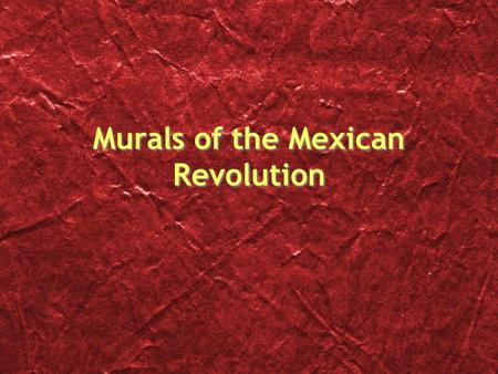 Murals of the Mexican Revolution. Diego Rivera Born in 1886, leader of Mexican Mural Movement of the 1920's Communist: believed that art should be accessible.