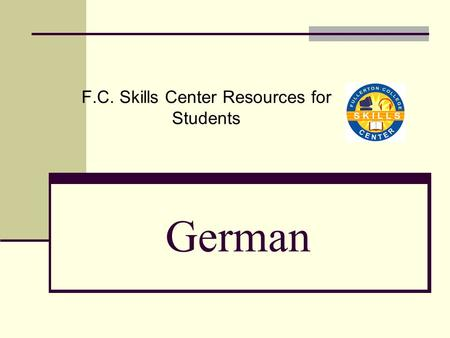 German F.C. Skills Center Resources for Students.