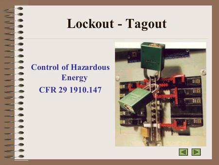 Lockout - Tagout Control of Hazardous Energy CFR 29 1910.147.