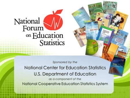 Sponsored by the National Center for Education Statistics U.S. Department of Education as a component of the National Cooperative Education Statistics.
