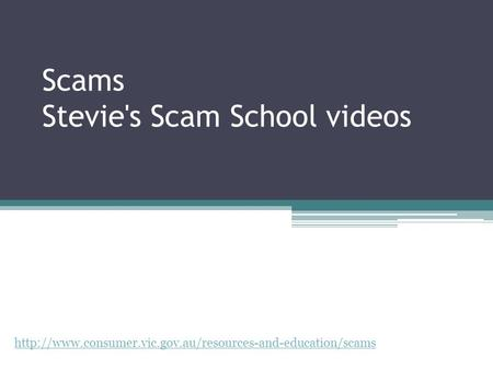 Scams Stevie's Scam School videos