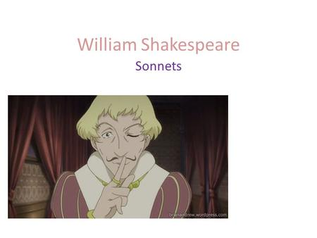 William Shakespeare Sonnets. History of the sonnet Originated in Italy in the 13 th century Petrarchan or Italian sonnet names after Petrarch, a Roman.