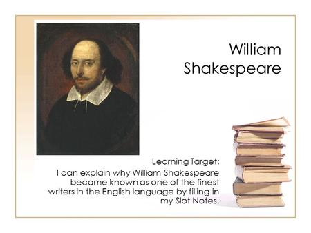 William Shakespeare Learning Target: