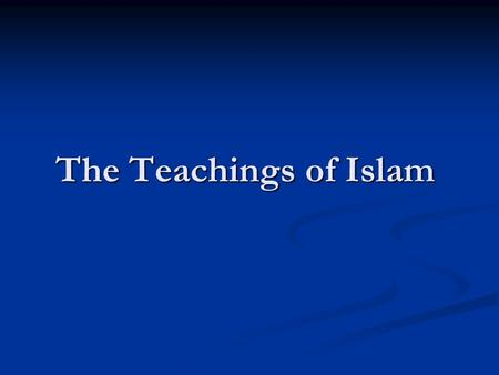 The Teachings of Islam. Background on Islam Where did Islam come from? Where did Islam come from? Islam came from Judaism and Christianity. Judaism is.