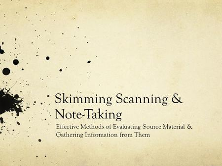 Skimming Scanning & Note-Taking