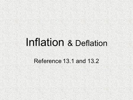 Inflation & Deflation Reference 13.1 and 13.2. Aggregate=all together Aggregate demand and aggregate supply considers the entire quantity of goods and.