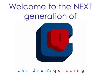 Welcome to the NEXT generation of. What to Expect Overview of NEW Children's Quizzing – Mission Statement /Purpose – Bible Study Methodology – Site Map.