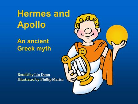 Hermes and Apollo An ancient Greek myth Retold by Lin Donn