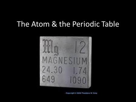 The Atom & the Periodic Table. Reading the Periodic Table.
