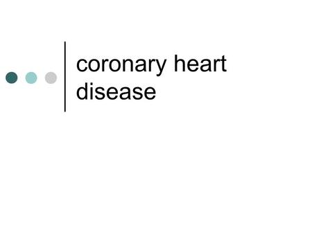 Coronary heart disease. the heart and blood flow From head and arms To right lung From right lung From legs and feet To legs and feet Aorta to all parts.