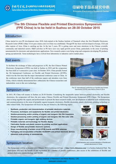 Introduction The 5th Chinese Flexible and Printed Electronics Symposium (FPE China) is to be held in Suzhou on 28-30 October 2015 Suzhou Institute of Nanotech.