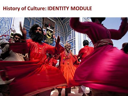 History of Culture: IDENTITY MODULE. A ritual is an organized activity, performed individually or collectively (in a group), governed by a set of norms.
