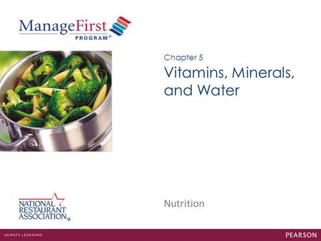 Nutrition Vitamins, Minerals, and Water Chapter 5.