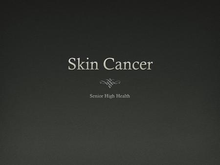 "What is skin cancer?What is skin cancer?  ""The uncontrolled growth of abnormal skin cells."" (Skin Cancer Foundation)  Occurs when unrepaired DNA damage."