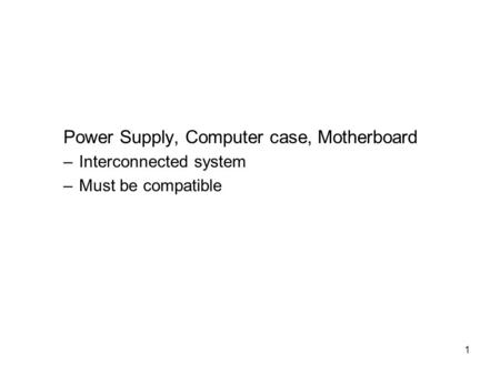 Power Supply, Computer case, Motherboard