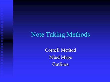 Note Taking Methods Cornell Method Mind Maps Outlines.