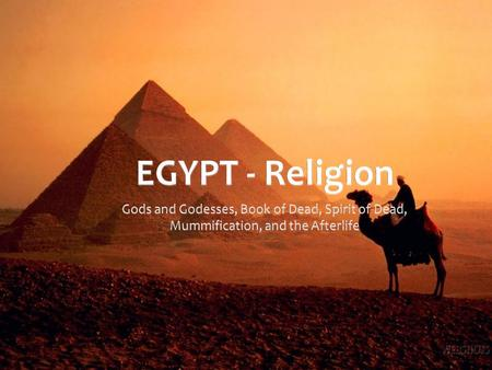 Egyptian Religion Vocabulary Polytheism  Polytheism is the belief in many gods.  Egyptians and Mesopotamians both had religions that were a form.