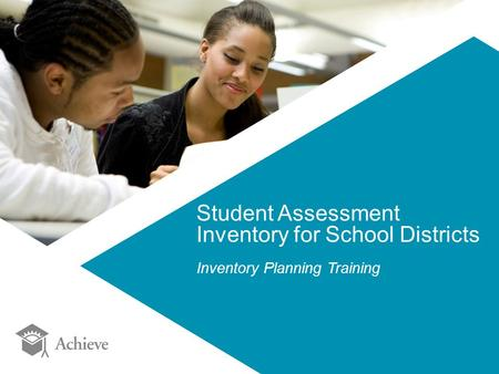 Student Assessment Inventory for School Districts Inventory Planning Training.