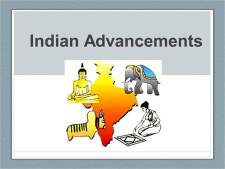 Indian Advancements. Quick Review What continent is India located on? What is a subcontinent? What is a monsoon? What are some of the Harrapan's Achievements?