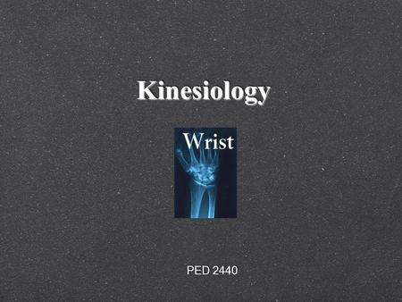 KinesiologyKinesiology PED 2440. The Wrist Exercises and Injuries.