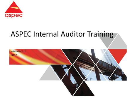 ASPEC Internal Auditor Training Version 1.0 2013.
