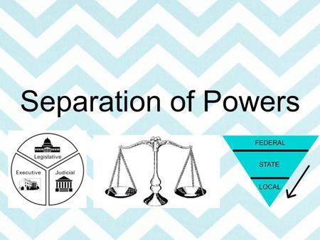 Separation of Powers. Theory of Separation of Powers Dates back to work of Locke and Montesquieu Has virtue of preventing injustices that might result.