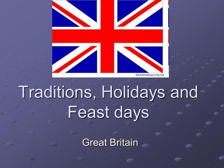 Traditions, Holidays and Feast days