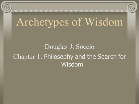 Chapter 1: Philosophy and the Search for Wisdom
