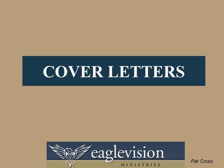 "COVER LETTERS Pat Cross. In Today's Market, You Need a ""Perfect Cover Letter"" to Stand Out. Most cover letters are reviewed and rejected in as little."
