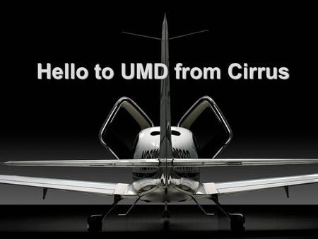Hello to UMD from Cirrus. Brief History of Cirrus Cirrus founded in 1984 Began development of the VK-30 in 1988 Began development of ST50 in 1992 1996.