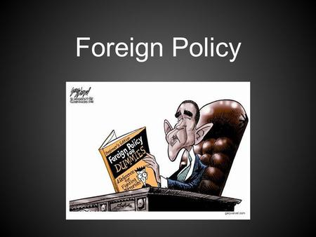 Foreign Policy.