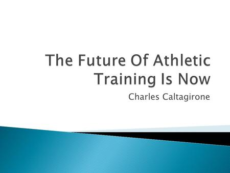 Charles Caltagirone  A computer based software program for documentation  Allows athletic trainer to keep files in a computer rather than in a cabinet.