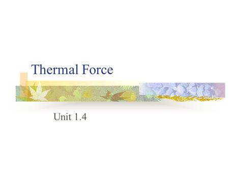 Thermal Force Unit 1.4.