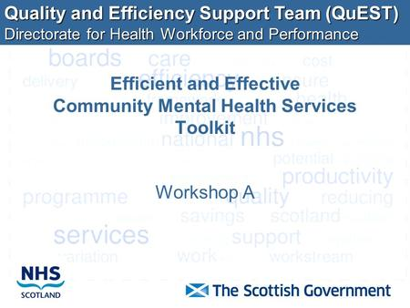 Quality and Efficiency Support Team (QuEST) Directorate for Health Workforce and Performance Efficient and Effective Community Mental Health Services Toolkit.