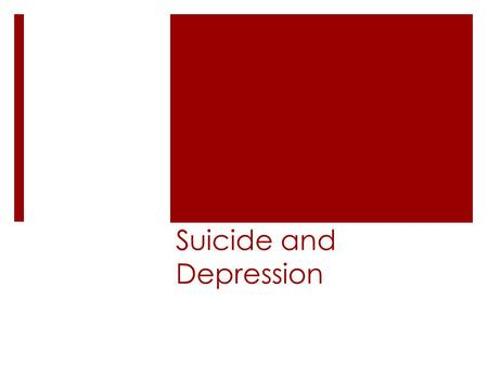 Suicide and Depression. Statistics The 10 th leading cause of death in the U.S. The cause of approximately 99 deaths of Americans daily. Suicide is the.