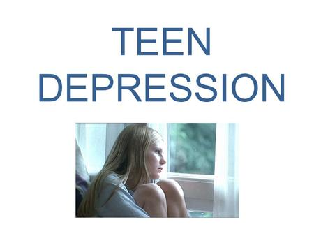 TEEN DEPRESSION. Depression is very common There is no single cause for depression Many factors play a role -genetics, -environment, - life events, -and.