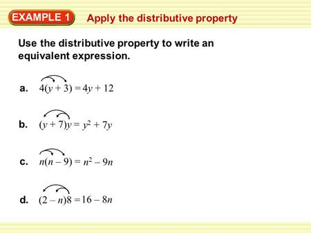EXAMPLE 1 Apply the distributive property