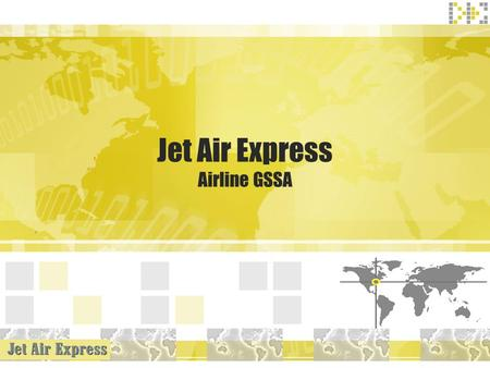 Jet Air Express Airline GSSA. Who We Are ?  Company Group:  Established - 1988  Type of Company – Private  Head Office – Tel-Aviv  Number of Employees.