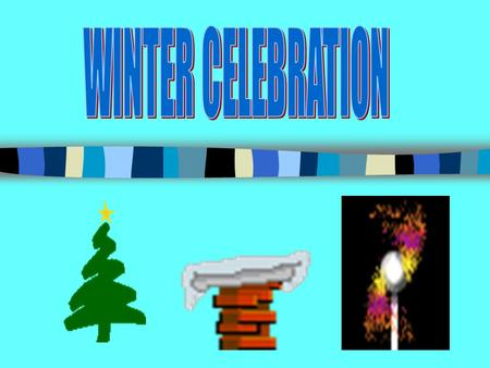 WINTER CELEBRATION.