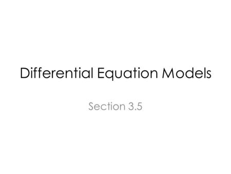 Differential Equation Models Section 3.5. Impulse Response of an LTI System.
