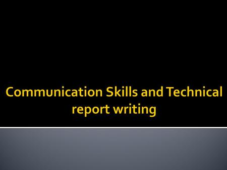 Communication Skills and Technical report writing