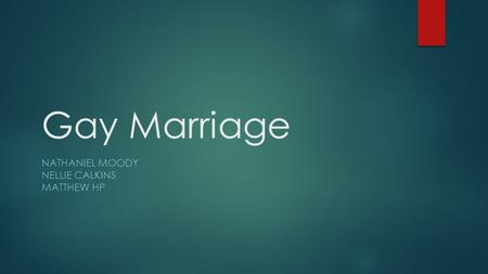 Gay Marriage NATHANIEL MOODY NELLIE CALKINS MATTHEW HP.