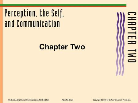 Chapter Two Understanding Human Communication, Ninth Edition